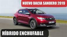 Dacia Sandero 2019 by Nuevo Dacia Sandero H 205 Brido 2019 Lo Que Sabemos Hasta