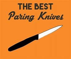 Best Kitchen Knives For The Money The Best Paring Knife For The Money Our Complete Guide