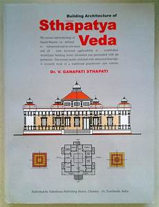 sthapatya veda house plans origin and texts on vastu shastra architecture ideas