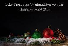 Deko Trends F 252 R Weihnachten Der Christmasworld 2016