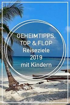 Geheimtipps Top Und Flop Reiseziele Mit Kindern Reisen