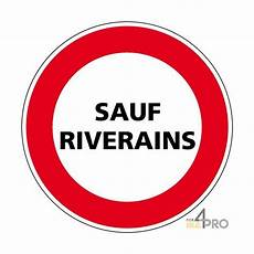 interdiction de circuler panneau rond d interdiction de circuler sauf riverains