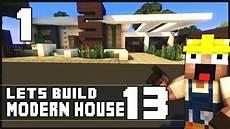 Minecraft Lets Build Modern House 13 Part 1