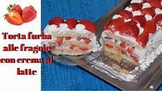 torta furba alle fragole di benedetta torta furba alle fragole con crema al latte youtube