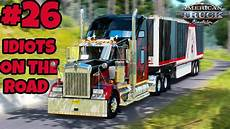 american truck simulator multiplayer idiots on the road