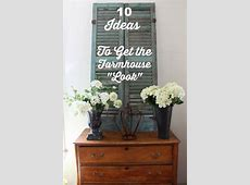 10 Inexpensive Ways to Decorate and get the Farmhouse Look