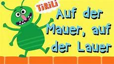 Kinderlieder Auf Der Mauer Auf - auf der mauer auf der lauer tirili kinderlieder zum