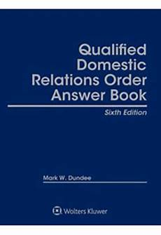 qualified domestic relations order qdro answer book sixth edition wolters kluwer legal