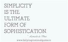 simplicity is the ultimate form of sophistication inspirational quote quotespictures com