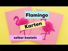 selber basteln karten selber machen diy ideen mit flamingos