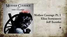 courageous mothering what every mom mother courage pt 1 youtube