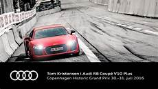 audi r8 2016 prix tom kristensen i audi r8 v10 plus til chgp 2016