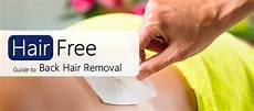 what is the best way to remove back acne scars best way to remove back hair what are your options hair free life
