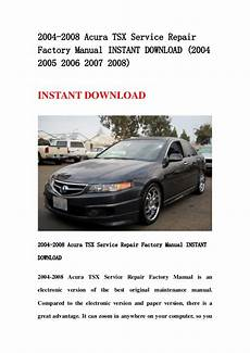 auto manual repair 2008 acura tsx on board diagnostic system 2004 2008 acura tsx service repair factory manual instant download 2