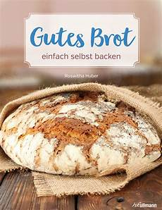 Gutes Brot Einfach Selbst Backen I Jetzt Kaufen