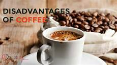 Disadvantages Of Coffee Alert For Coffee