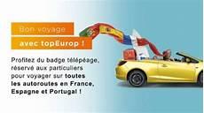 badge telepeage europe badge t 233 l 233 p 233 age topeurop sans engament 224 7 autoroutes espagne italie et portugal