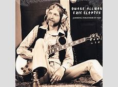 Jamming Together In 1970 Duane Allman Eric Clapton Buy MP3 Music Files