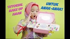 Make Up Yang Aman Untuk Anak Anak Tutorial Make Up Anak