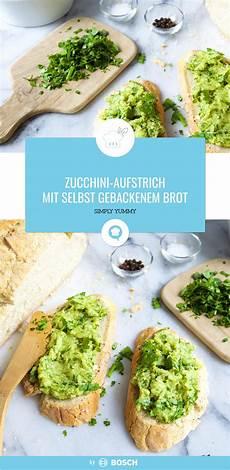 zucchini aufstrich mit selbst gebackenem brot rezept in