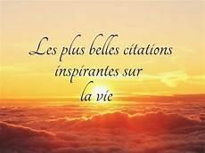Les Plus Belles Citations Inspirantes Sur La Vie