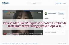 Cara Mudah Save Simpan Dan Gambar Di Instagram Tanpa