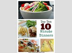 Top 10 Ideas for 10 Minute Dinners   Healthy Ideas for Kids