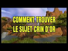 Wow Warlords Of Draenor Comment Trouver Le Sujet Crin D