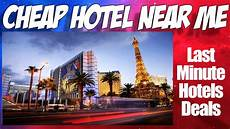 last minute hotels deals cheap hotels near me booking