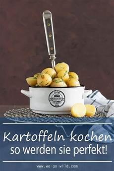 Kartoffeln Kochen Wie Ein Profi So Gelingt S We Go