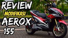 Modifikasi Motor Aerox 155 by Review Modifikasi Aerox 155 Motor Juara
