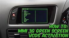 how to activate audi mmi 3g green screen
