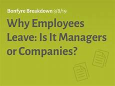 why employees leave is it managers or companies bonfyre