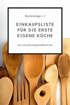 grundausstattung küche liste einkaufsliste f 252 r die erste eigene k 252 che