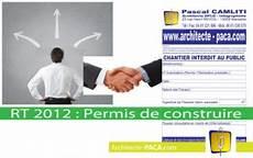 La Rt2012 L Architecte Et Le Permis De Construire L