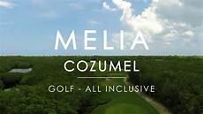 meli 225 cozumel golf all inclusive 2017