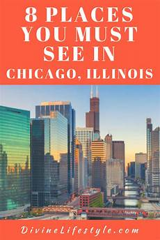 8 places you must see in chicago illinois the windy city