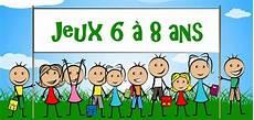 jeux pour anniversaire 8 ans jeux 6 8 ans pour grandir en s amusant jeux enfant 6 ans jeux et compagnie et jeux maternelle
