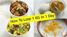 how to lose weight 1 kg in 1 day diet plan to lose weight fast 1 kg in a day meal