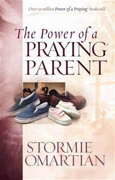 the power of a praying parent full pdf the power of a praying parent by stormie omartian 9780736919258 paperback barnes noble