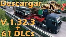 descargar truck simulator 2 v 1 32 3 ultima versi 243 n
