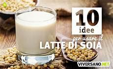 latte di soia eurospin 10 idee per usare il latte di soia nelle ricette dolci e salate