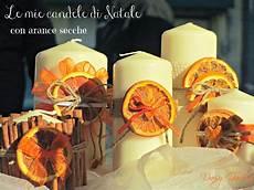 candele decorate per natale garden le mie candele decorate con le arance