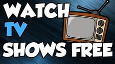 tv free how to tv shows for free
