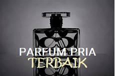 Harga Dan Merk Parfum Cowok parfum pria terbaik sepanjang masa distributor bibit