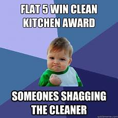 Clean Kitchen Memes by Flat 5 Win Clean Kitchen Award Someones Shagging The