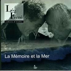 la memoire et la mer la m 233 moire et la mer broch 233 collectif achat livre fnac