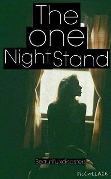 the one stand chapter eleven page 1 wattpad