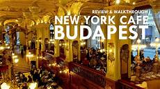 new york cafe budapest review walk through