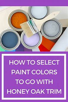 how to pick the right paint color to go with your honey oak trim and cabinets interior